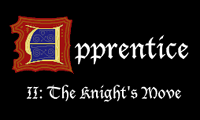 Apprentice 2: The Knight's Move