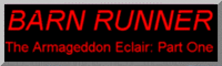 Barn Runner 1: The Armageddon Eclair