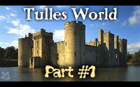 Tulles World Part I