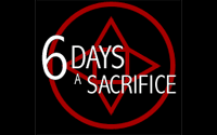 6 Days a Sacrifice