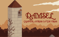 Damsel: Chapter 1 - Stress On The Tress