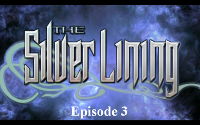 The Silver Lining Episode 3: My Only Love Sprung From My Only Hate