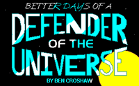 Rob Blanc 1: Better Days of a Defender of the Universe