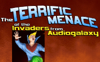 The Terrific Menace of the Invaders From Audiogalaxy