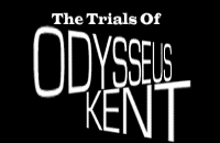 Trials of Odysseus Kent, The